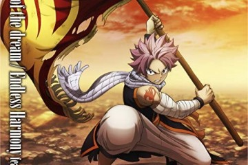 Fairy Tail Final Series OP&ED power of the dreamEndless-Harmony feat.LOREN